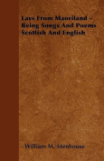 Lays from Maoriland - Being Songs and Poems Scottish and English