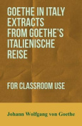 Goethe in Italy Extracts from Goethe's Italienische Reise, for Classroom Use