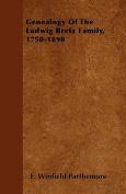 Genealogy of the Ludwig Bretz Family, 1750-1890