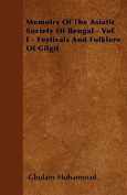 Memoirs of the Asiatic Society of Bengal - Vol I - Festivals and Folklore of Gilgit