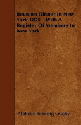 Reunion Dinner in New York 1875 - With a Register of Members in New York.