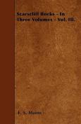 Scarscliff Rocks - In Three Volumes - Vol. III.