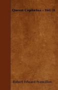 Queen Cophetua - Vol. II