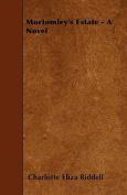 Mortomley's Estate - A Novel