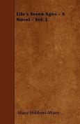 Life's Seven Ages - A Novel - Vol. I.