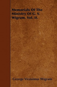 Memorials of the Ministry of G. V. Wigram. Vol. II.