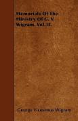 Memorials of the Ministry of G. V. Wigram. Vol. II.