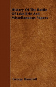 History of the Battle of Lake Erie and Miscellaneous Papers