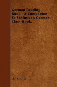 German Reading-Book - A Companion to Schlutter's German Class-Book.