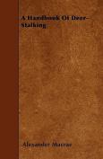 A Handbook of Deer-Stalking