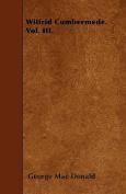 Wilfrid Cumbermede. Vol. III.
