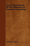 List of the Contents of the Collection of Economic Entomology