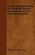 History of England from the Death of Edward the Confessor to the Death of King John
