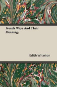 French Ways and Their Meaning,