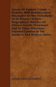 Annals of Augusta County - Virginia, with Reminiscences Illustrative of the Vicissitudes of Its Pioneer Settlers - Biographical Sketches of Citizens L