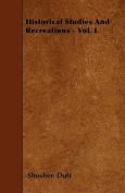 Historical Studies and Recreations - Vol. I.