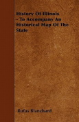 History of Illinois - To Accompany an Historical Map of the State