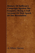 History of Sullivan's Campaign Against the Iroquois; Being a Full Account of That Epoch of the Revolution.