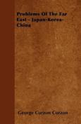 Problems of the Far East - Japan-Korea-China