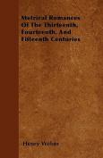 Metrical Romances of the Thirteenth, Fourteenth, and Fifteenth Centuries