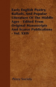 Early English Poetry, Ballads, and Popular Literature of the Middle Ages - Edited from Original Manuscripts and Scarce Publications - Vol. XXIV
