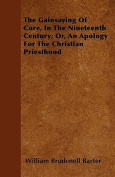 The Gainsaying of Core, in the Nineteenth Century; Or, an Apology for the Christian Priesthood