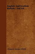English and Scottish Ballads - Vol VII.
