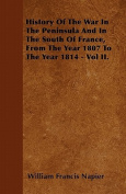 History of the War in the Peninsula and in the South of France, from the Year 1807 to the Year 1814 - Vol II.