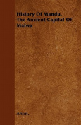 History of Mandu, the Ancient Capital of Malwa
