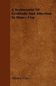 A Testimonial of Gratitude and Affection to Henry Clay