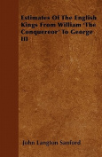 Estimates of the English Kings from William 'The Conquereor' to George III