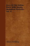 Lives of the Italian Poets with Twenty Medallion Portraits - Vol. II