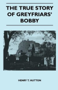 The True Story of Greyfriars' Bobby