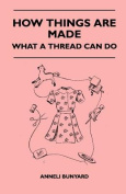 How Things Are Made - What a Thread Can Do