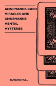Annemanns Card Miracles and Annemanns Mental Mysteries