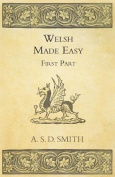 Welsh Made Easy - First Part
