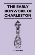 The Early Ironwork of Charleston