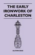 The Early Ironwork of Charleston