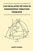The Escalator Method in Engineering Vibration Problems