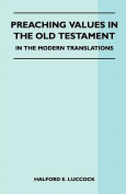 Preaching Values in the Old Testament - In the Modern Translations