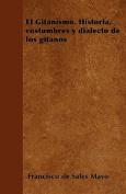 El Gitanismo. Historia, Costumbres y Dialecto de Los Gitanos [Spanish]