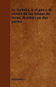 La Tertulia, O El Pro y El Contra de Las Fiestas de Toros, Dividida En DOS Partes [Spanish]