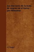 Los Horrores de La Trata de Negros En El Africa Por Humanus [Spanish]