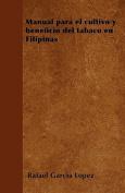 Manual Para El Cultivo y Beneficio del Tabaco En Filipinas [Spanish]