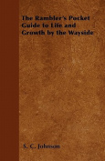 The Rambler's Pocket Guide to Life and Growth by the Wayside