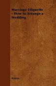Marriage Etiquette - How to Arrange a Wedding