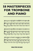 58 Masterpieces for Trombone and Piano