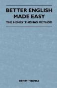 Better English Made Easy - The Henry Thomas Method