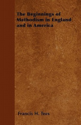 The Beginnings of Methodism in England and in America