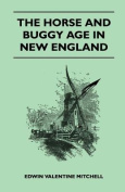 The Horse and Buggy Age in New England